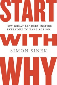 Start with why - book by Simon Sinek